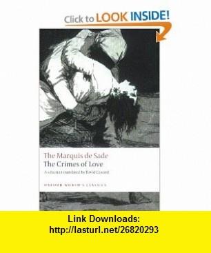 The Crimes of Love (Oxford Worlds Classics) (9780199539987) Marquis de Sade, David Coward , ISBN-10: 0199539987  , ISBN-13: 978-0199539987 ,  , tutorials , pdf , ebook , torrent , downloads , rapidshare , filesonic , hotfile , megaupload , fileserve