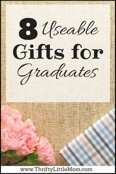 8 Really useable gifts for graduates.  These 8 ideas are fun, graduation gifts if you are headed to a graduation party. They make great graduation gifts for high school or even graduation gifts for guys!