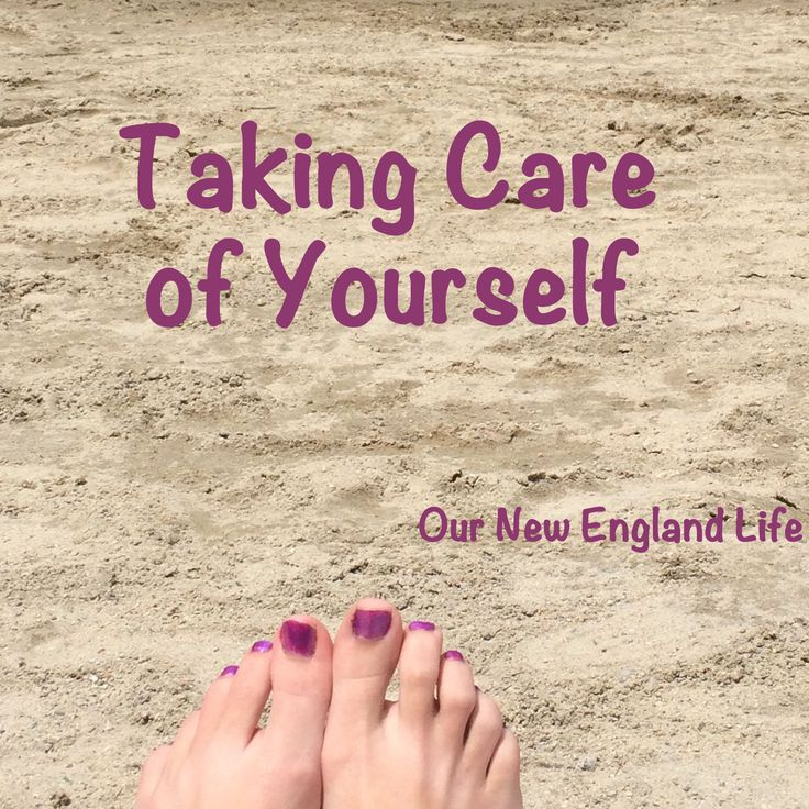 Taking Care of Yourself. Why self-care is so important for moms and homesteaders. - Our New England Home