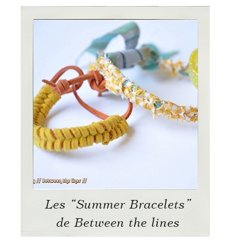 DIY : les 'Summer Bracelets' de Between the lines  Vous avez envie de jolis bracelets d'été pour orner vos poignets ?  Suivez le tuto de 'Between the lines' et devenez la star de la plage !