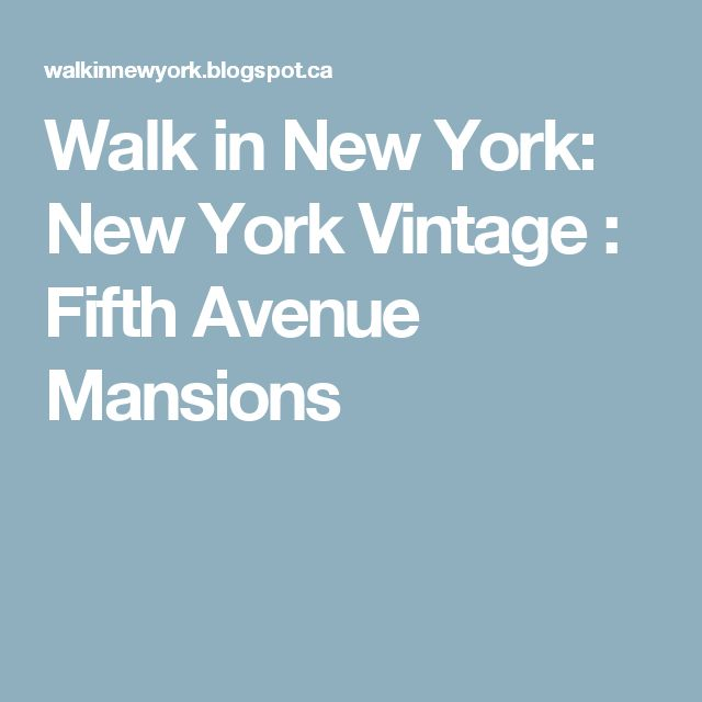 Walk in New York: New York Vintage : Fifth Avenue Mansions