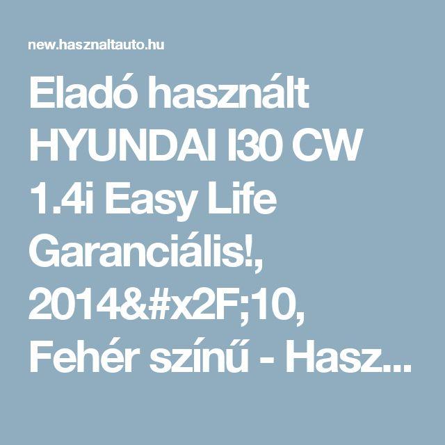 Eladó használt HYUNDAI I30 CW 1.4i Easy Life Garanciális!, 2014/10, Fehér színű - Használtautó.hu
