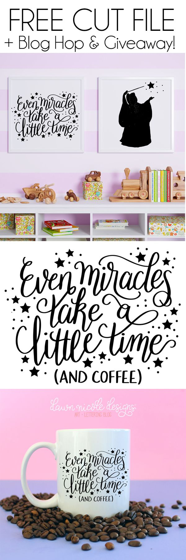 Even Miracles Take Time Free SVG Cut File. Because even miracles take time...and coffee. PLUS, A huge giveaway and Disney inspired blog hop you don't want to miss! | dawnnicoledesigns.com