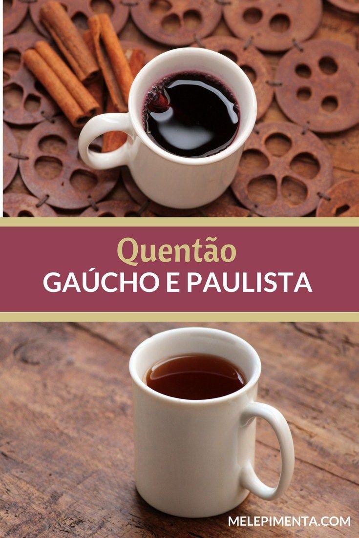 Quentão Gaúcho e Quentão Paulista    Confira as duas receitas tradicionais de quentão. Essa bebida é tradicional nas festas juninas, é fácil de fazer e deliciosa.