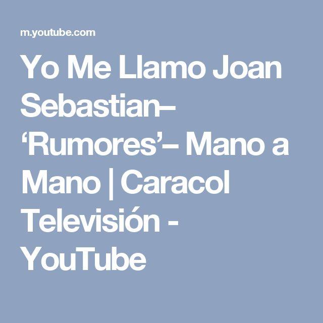Yo Me Llamo Joan Sebastian– 'Rumores'– Mano a Mano   Caracol Televisión - YouTube