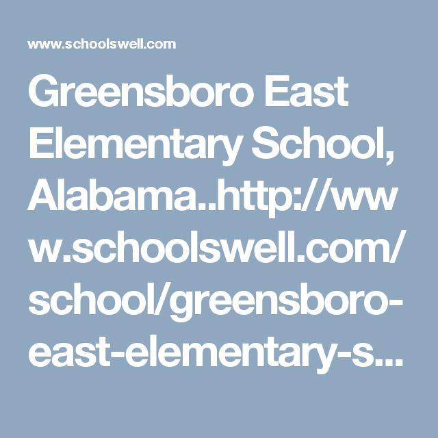 Greensboro East Elementary School, Alabama..http://www.schoolswell.com/school/greensboro-east-elementary-school-alabama.html