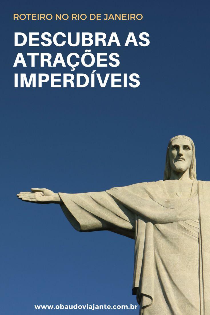 Planejando uma viagem para o Rio de Janeiro? Saiba quais são as atrações da cidade mais famosa do Brasil que não pode ficar de fora do seu roteiro.
