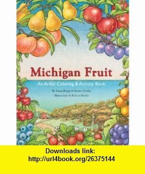 Michigan Fruit (9780615475707) Susan Briggs, Kristin Hurlin , ISBN-10: 0615475701  , ISBN-13: 978-0615475707 ,  , tutorials , pdf , ebook , torrent , downloads , rapidshare , filesonic , hotfile , megaupload , fileserve