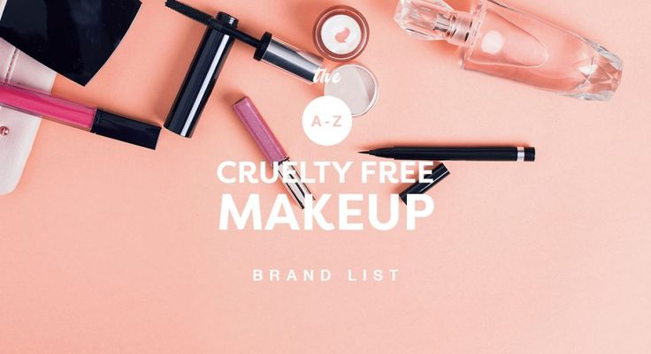 Cruelty Free Makeup Brands - The A-Z List 2017 - Cruelty Free Makeup UK