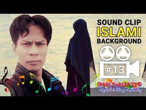 Sound Clip Islami BackGround (B&B) YokiZA'77 VBS 13