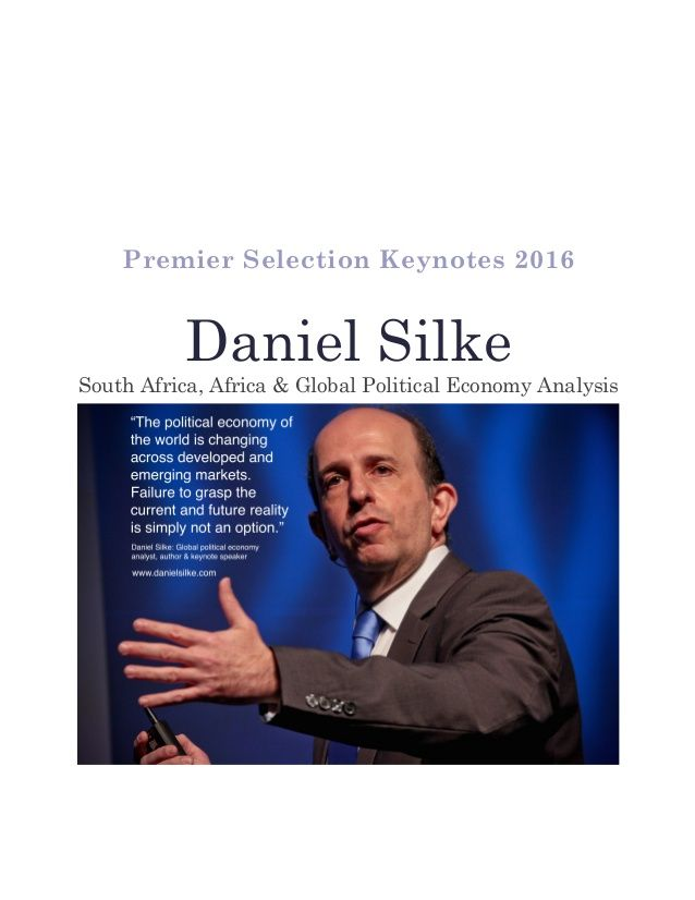Premier Selection Keynotes 2016 Daniel Silke South Africa, Africa & Global Political Economy Analysis