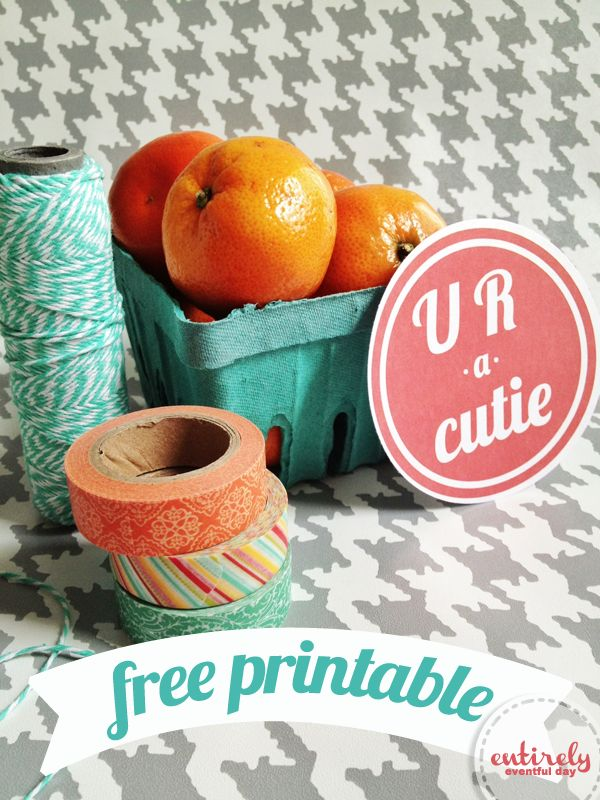 This is so cute! U R A Cutie Printable with a carton of cuties.  What a perfect gift idea! entirelyeventfulday.com: Cuties, Gift Ideas 3, Perfect Gift, So Cute, Free Printables Gift, Gifts, Printables Gift Ideas, Cutie Printable