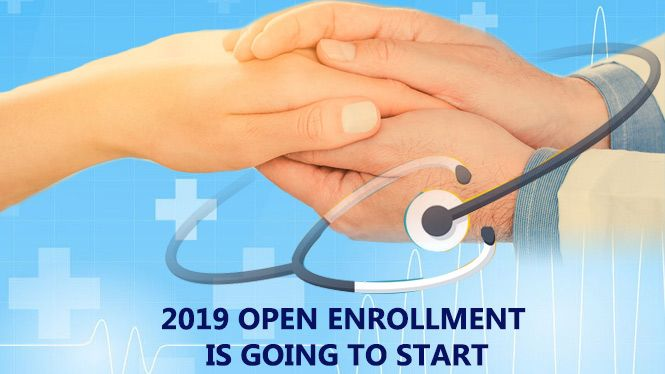 The 2019 Open Enrollment Is Knocking At Door And It Is Going To