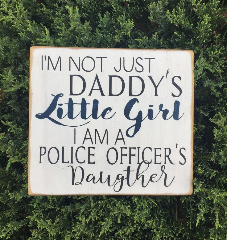 I am not just Daddy's Little Girl I am a Police Officer's Daughter sign, Police Officer Decor, Policeman Sign, Daddy's Little Girl by Dingbatsanddoodles on Etsy https://www.etsy.com/listing/513992612/i-am-not-just-daddys-little-girl-i-am-a