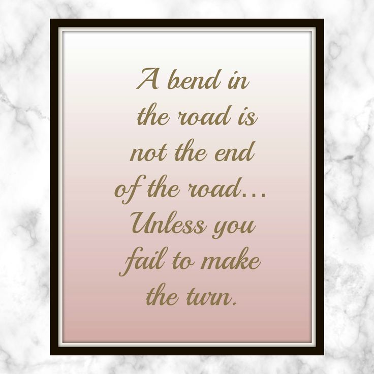 A bend in the road is not the end of the road…Unless you fail to make the turn. - Helen Keller - Quote - Print - Encouragement Quote
