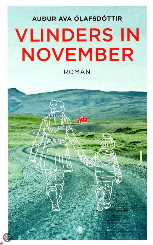 24/53 Vlinders in november/ Audur Ava Olafsdottir - Mooi en grappig boek over een doof en slechtziend jongetje dat op reis gaat met een pas gescheiden vrouw. In IJsland! ( compleet met IJslandse recepten! )