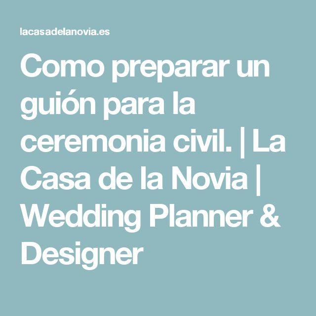 Como preparar un guión para la ceremonia civil. | La Casa de la Novia | Wedding Planner & Designer