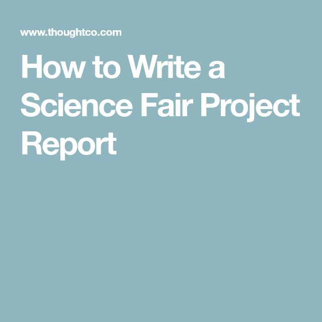 6 Things the Science Fair Project Report Needs Science fair and - science project report