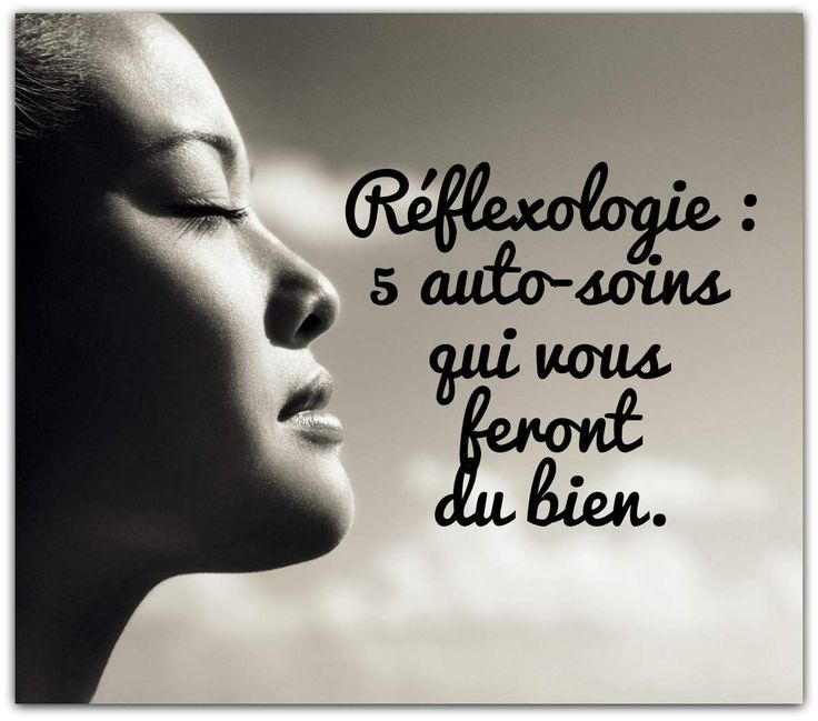 Réflexologie : 5 auto-soins qui vous feront du bien - Le site de Maître Zen
