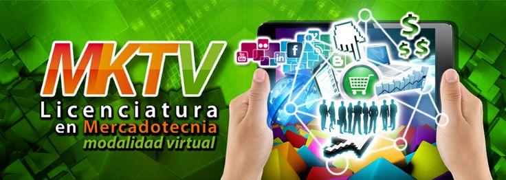 Licenciatura en Mercadotecnia Virtual Convocatoria de 1 de septiembre al 21 de octubre de 2014