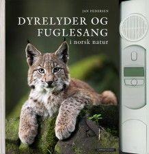 Dyrelyder og fuglesang i norsk natur av Jan Pedersen (Innbundet)