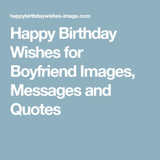 Best 25+ Birthday Wishes For Boyfriend Ideas On Pinterest