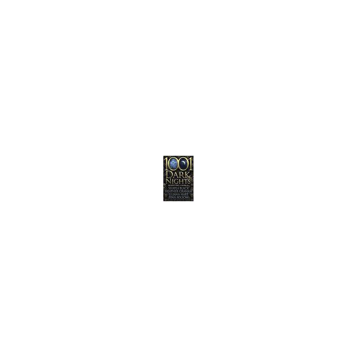 1001 Dark Nights Bundle One : Four Novellas (Paperback) (Shayla Black & Heather Graham & Liliana Hart &