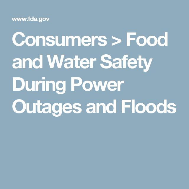 Consumers > Food and Water Safety During Power Outages and Floods