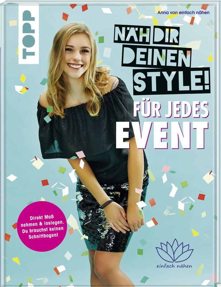 Näh dir deinen Style! Für jedes Event von Anna https://www.topp-kreativ.de/naeh-dir-deinen-style-fuer-jedes-event-7831?c=1733   #frechverlag #topp #diy #nähen