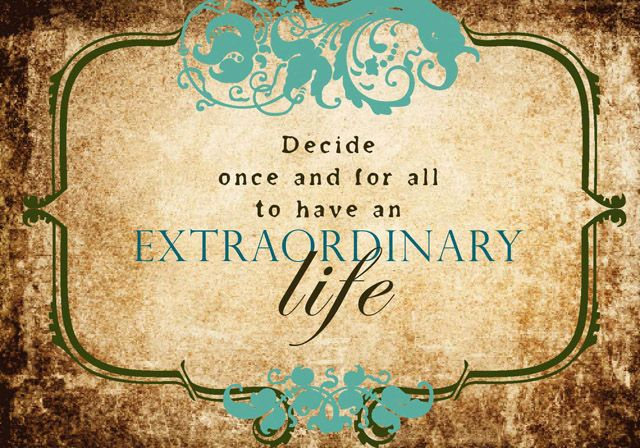 Decide once and for all to have an extraordinary life. #quote Zeta Tau Alpha