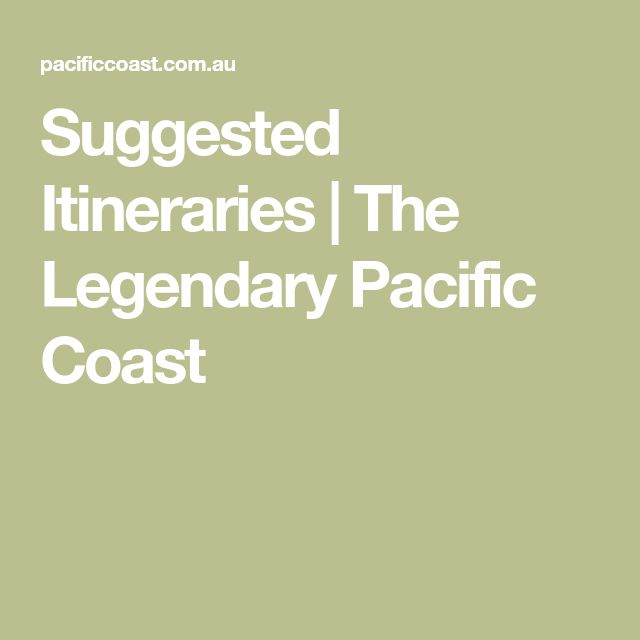 Suggested Itineraries | The Legendary Pacific Coast