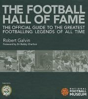 The Football Hall of Fame: The Ultimate Guide to the Greatest Footballing Legends of All Time by Robert Galvin. From Dixie Dean, Stanley Matthews and Billy Wright, to Paul Gascoigne, Gary Lineker and David Beckham, over the years Britain has produced a wealth of great football players that have won domestic, European and global trophies.