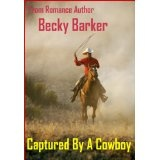 Captured By A Cowboy (Kindle Edition)By Becky Barker