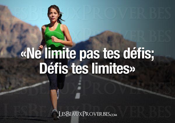 «Ne limite pas tes défis; Défis tes limites»