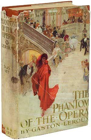The Phantom of the Opera by Gaston Leroux (1911).