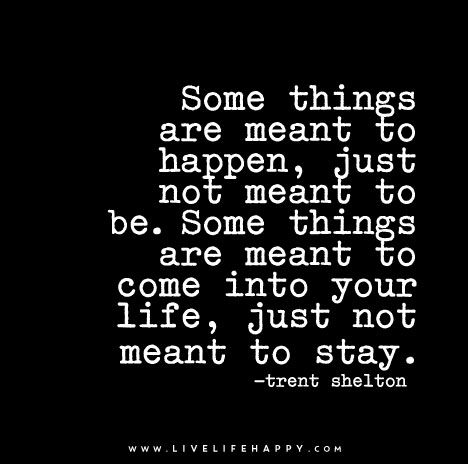 Image result for some people come into your life but not to stay quotes