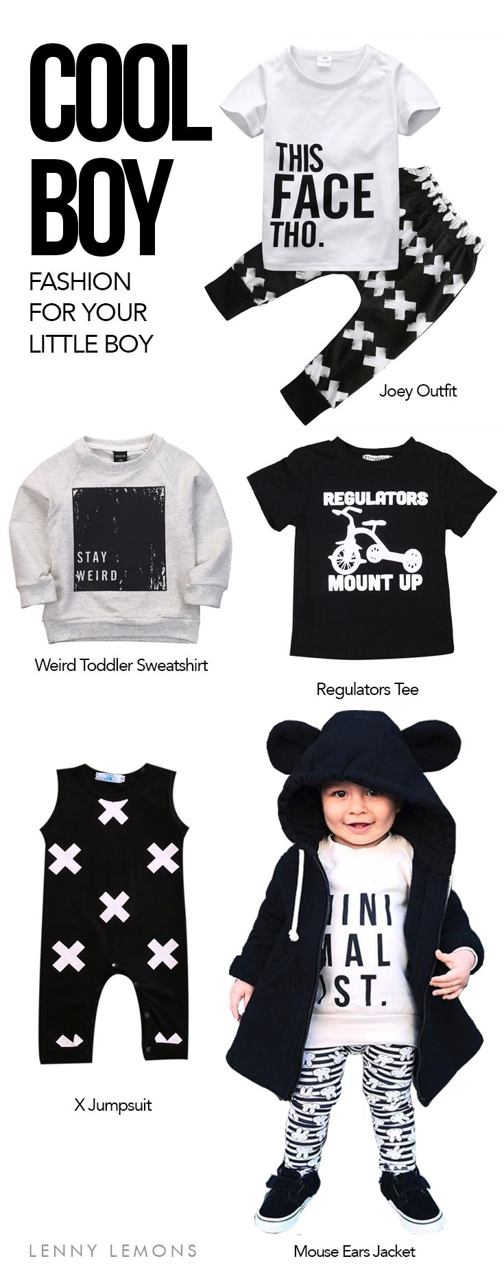 Cute and trendy clothes for your baby boy & Toddler. Fashionable and comfortable items for your boys. Black and white fashion. Funny quotes tshirt, mouse ears jacket, x jumpsuit, weird toddler sweatshirt, regulators mount up tee, this face to. Lenny Lemons, Babies and toddler apparel #babyboy #babyclothes #lennylemons