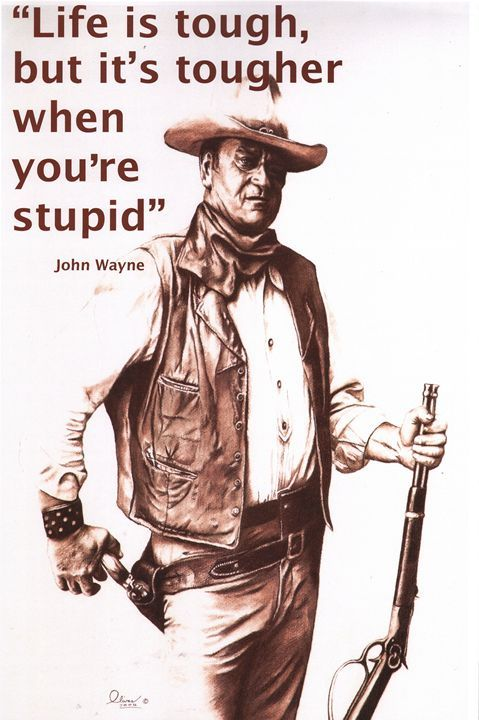 Famous Lonesome Dove Quotes | Life is Tough, John Wayne - 'The Olivas Collection ...