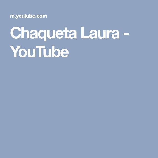 Chaqueta Laura - YouTube