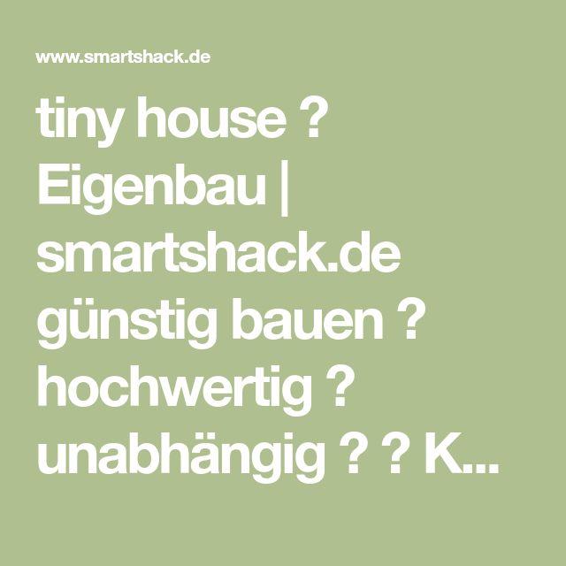 tiny house ✽ Eigenbau | smartshack.de günstig bauen ✓ hochwertig ✓ unabhängig ✓ ▶ Kaufen ab 1.500 €