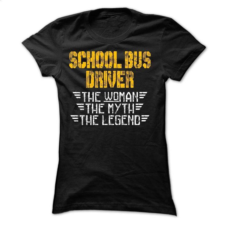 school bus driver the woman the legend T Shirts, Hoodies, Sweatshirts - #t shirt #street clothing. ORDER NOW => https://www.sunfrog.com/Automotive/school-bus-driver--the-woman--the-legend-Ladies.html?60505