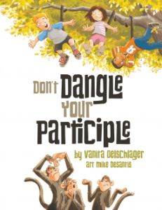 Are you looking for a fun way to teach a tricky topic like dangling participles? Don't Dangle Your Participle by Vanita Oelschlager delivers laughs and educational value in a 42 page book designed to teach children ages 6-10. Read the full review at http://www.homescooleducation.com/blog/dont-dangle-your-participle