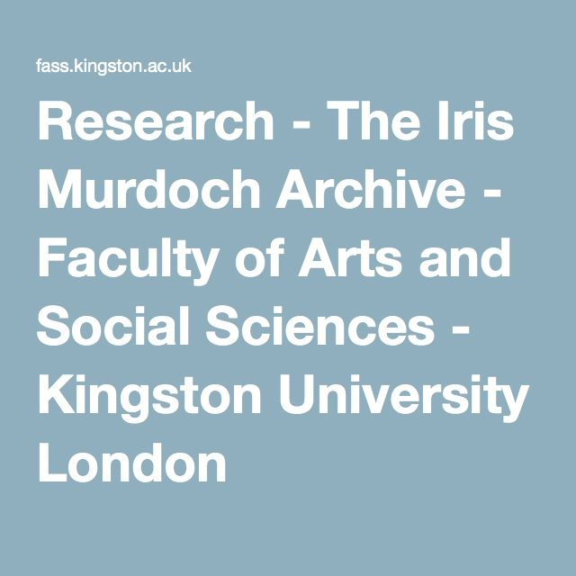 Research - The Iris Murdoch Archive - Faculty of Arts and Social Sciences - Kingston University London