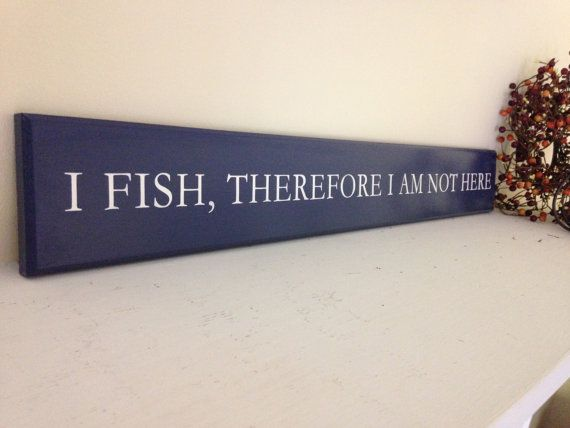 I fish, therefore I am not here.  A clever play on words, perfect for adding some humour to your home. Makes a great gift for the golf enthusiast in your life. Hand-painted in simple white print on a crisp blue background.  Measures approximately 4 x 30. Hangs easily, or can be leaned on a shelf or mantel. Protected using a clear topcoat finish. Colours can be customized to match your preferences. Send us a message to discuss the options