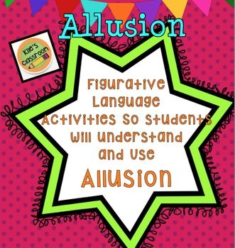 Allusion Figurative Language Interactive Notebook and Student Activity SetAllusion Meaning, Examples, Purpose, and Using Allusion in WritingHelp students understand allusion and how to use it to improve their writing with this great set. This set includes activities for individual, whole class, and cooperative practice.