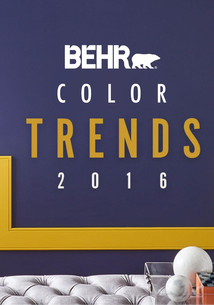 From The Home Depot It S Every Interior Designer S Favorite Time Of The Year The Release Of Behr 2016 Color