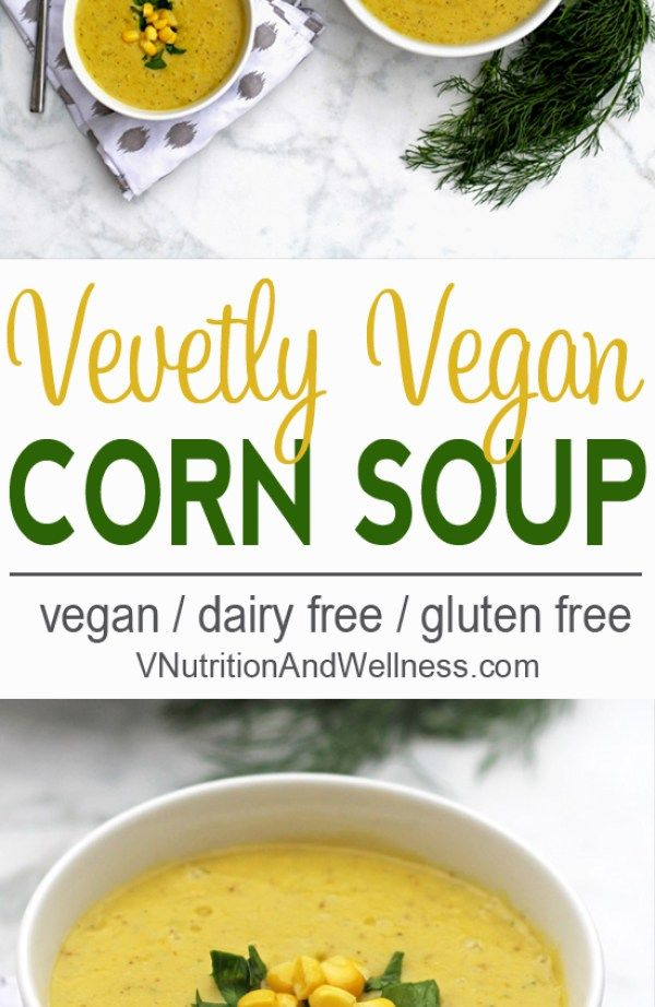 Velvety Vegan Corn Soup | This velvety vegan corn soup highlights the sweetness of fresh corn. The creaminess comes from potatoes so it's totally dairy free! | Check out the recipe now or pin for later!