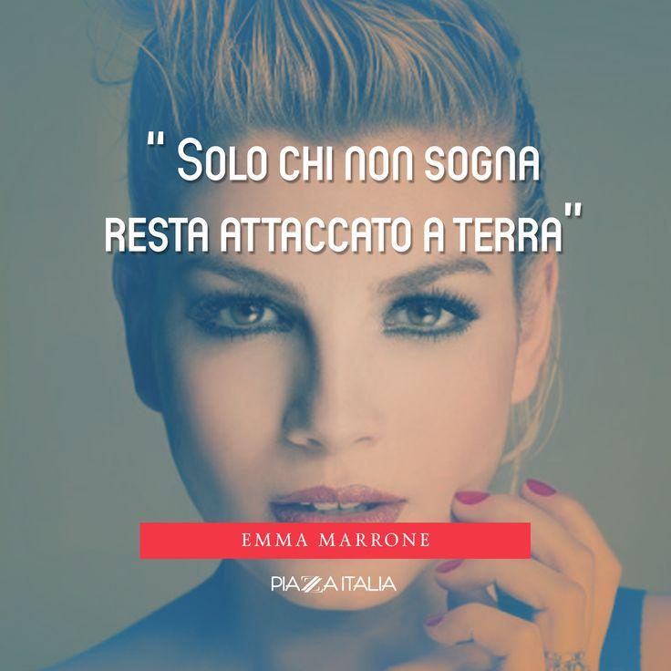 #Citazione Emma Marrone.  #Emma #EmmaMarrone #quote #PiazzaItalia #music #musica