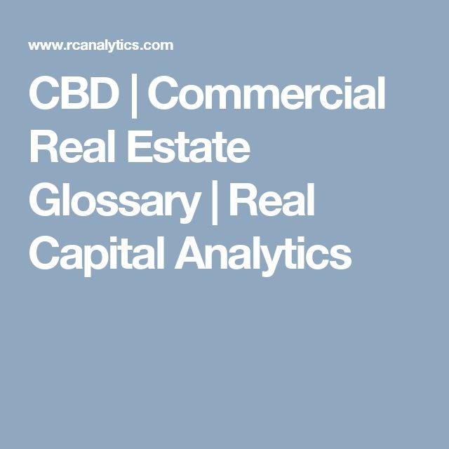 CBD | Commercial Real Estate Glossary | Real Capital Analytics