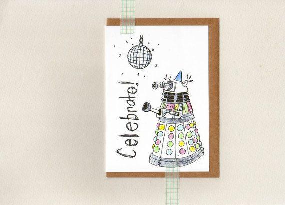 dalek CELEBRATE card . dr who . geek whovian . by ThePaisleyFive